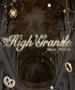 HIGH GRANDE